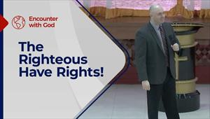 Encounter with God - 18/04/21 - England - The Righteous Have Rights!