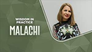 Wisdom in Practice - Malachi