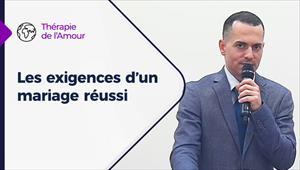 Thérapie de l'Amour - 13/05/21 - France - Les exigences d'un mariage réussi