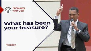 Encounter with God - 05/16/21 - Houston - What has been your treasure?