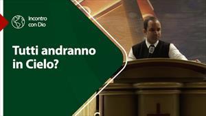 Incontro con Dio - 23/05/21 - Italia - Tutti andranno in Cielo?