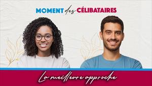 Moment des célibataires - 20/05/21 - France - La meilleure approche
