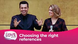 The love School - USA - 05/06/21 - Choosing the right references