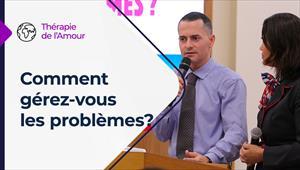 Thérapie de l'Amour - 17/06/21 - France - Comment gérez-vous les problèmes?
