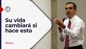 Encuentro con Dios - 13/06/21 - México - Su vida cambiará si hace esto