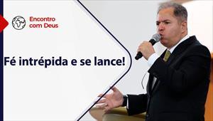 Encontro com Deus - 20/06/21 - Portugal - Fé intrépida e se lance!