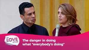 """The love School - USA - 26/06/21 - The danger in doing what """"everybody's doing"""""""