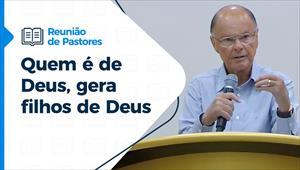Reunião de Pastores - 01/07/21 - Quem é de Deus, gera filhos de Deus