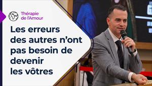 Thérapie de l'Amour 24/06/21 - France - Les erreurs des autres n'ont pas besoin de devenir les vôtres