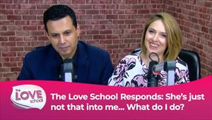 The Love School - USA - 03/07/21 - The Love School Responds: She's just not that into me... What do I do?