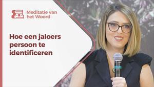 Meditatie van het Woord - 09/07/21 - Nederland - Hoe een jaloers persoon te identificeren