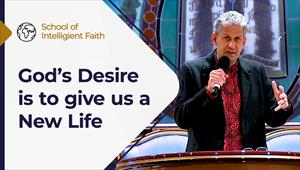 School of Intelligent Faith - 30/06/21 - South Africa - God's desire is to give us a new life