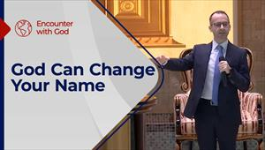 Encounter with God - 11/07/21 - England - God Can Change Your Name