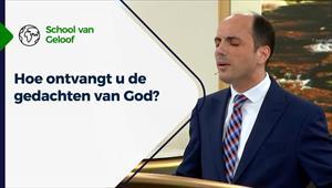 School van Geloof - 14/07/21 - Nederland - Hoe ontvangt u de gedachten van God?