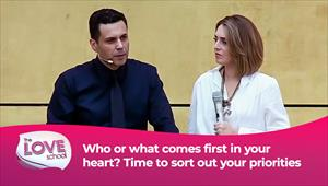 The love School - USA - 24/07/21 - Who or what comes first in your heart? Time to sort out your priorities