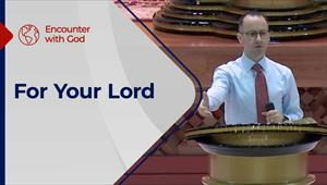 Encounter with God - 25/07/21 - England - For Your Lord