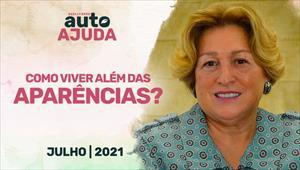 Godllywood Autoajuda - 31/07/21 - Portugal - Como viver além das aparências?