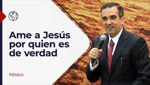 Encuentro con Dios - 25/07/21 - México - Ame a Jesús por quien es de verdad
