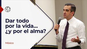 Encuentro con Dios - 15/08/21 - México - Dar todo por la vida… ¿y por el alma?