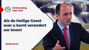 Ontmoeting met God - 15/08/21 - Nederland - Als de Heilige Geest over u komt verandert uw leven!