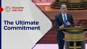 Encounter with God - 15/08/21 - England - The Ultimate Commitment