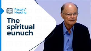 Pastors' Meeting - 19/08/21 - The spiritual eunuch