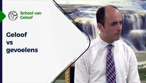 School van Geloof - 18/08/21 - Nederland - Geloof vs gevoelens