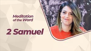 Meditation of the Word - 2 Samuel