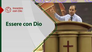 Incontro con Dio - 22/08/21 - Italia - Essere con Dio