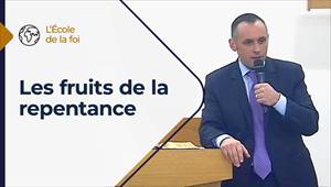 L'école de la foi - 25/08/21 - France - Les fruits de la repentance