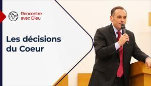 Rencontre avec Dieu - 08/08/21 - France - Les décisions du cœur