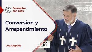 Encuentro con Dios -  29/08/21 - Los Angeles - Conversión y Arrepentimiento