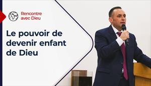 Rencontre avec Dieu - 29/08/21 - France - Le pouvoir de devenir enfant de Dieu