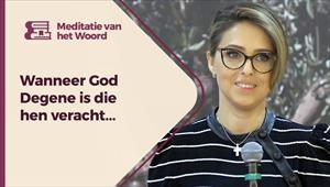 Meditatie van het Woord - 24/09/21 - Nederland - Wanneer God Degene is die hen veracht