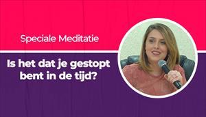 Meditatie van het Woord - 28/09/21 - Nederland - Is het dat je gestopt bent in de tijd?