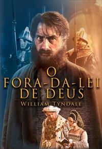 O Fora da Lei de Deus - William Tyndale
