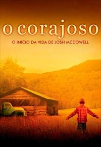 O Corajoso - O Início da Vida de Josh McDowell