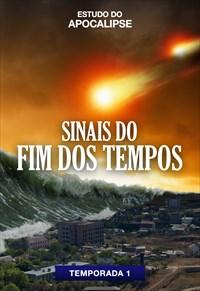 Estudo do Apocalipse - T1 - Sinais do Fim dos Tempos