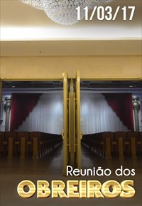 Reunião de Obreiros - 11/03/17
