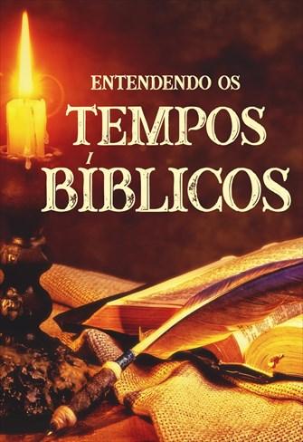 Entendendo os tempos bíblicos