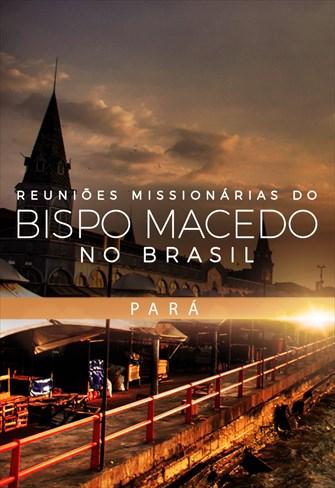 Reuniões Missionárias do Bispo Macedo - Pará