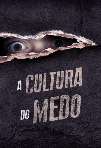 A cultura do medo - Temporada 1