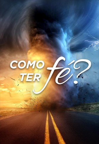 Como ter fé? - Volume 1