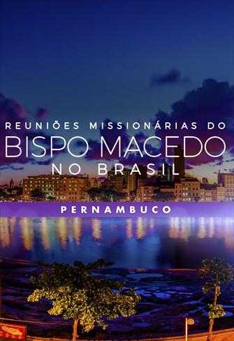Reuniões Missionárias do Bispo Macedo - Pernambuco