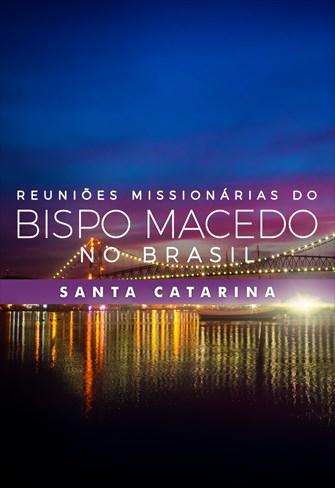 Reuniões Missionárias do Bispo Macedo - Santa Catarina