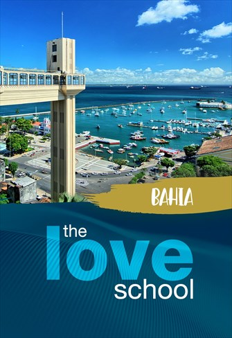 The Love School - Brasil - Bahia