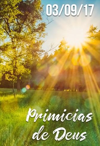 Primícias de Deus - 03/09/2017
