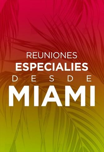Reuniones especiales desde Miami - EUA - 2017