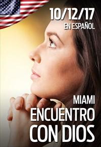 Encuentro con Dios - 10/12/17 - Miami