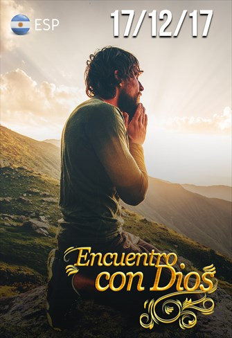 Encuentro con Dios - 17/12/2017 - Argentina
